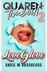 Quarentimeout: Love Glove (QT Book 2) Kindle Edition