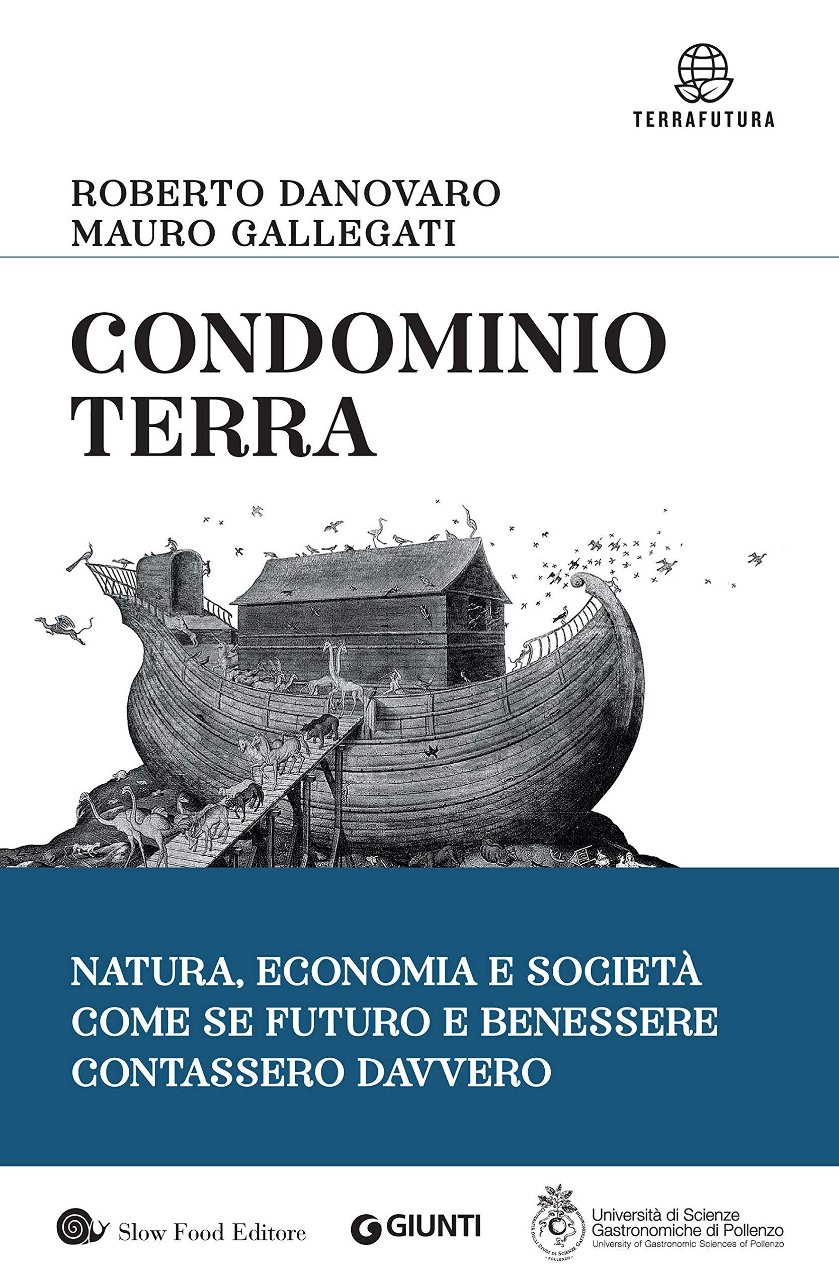 Condominio Terra: Natura, economia, società, come se futuro e benessere contassero davvero (Italian Edition)