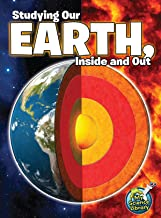 Studying Our Earth, Inside and Out (My Science Library)