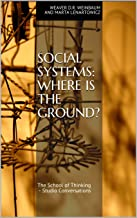 Social systems: Where is the ground? (The School of Thinking - Studio Conversations)