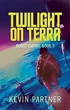 Robot Empire: Twilight on Terra: A Science Fiction Adventure