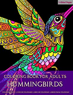 Coloring Book for Adults | Hummingbirds: Fun and Easy Coloring Pages for Grown-Ups Featuring Wonderful Hummingbirds Designs for Stress Relief, Relaxation and Boost Creativity