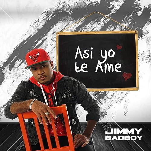 Amazon.com: Así Yo Te Ame: Jimmy Bad Boy: MP3 Downloads