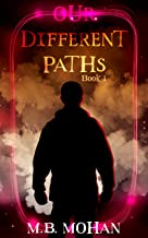 OUR DIFFERENT PATHS: (Book One of the Our Different Paths Trilogy)