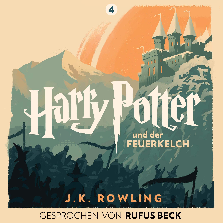 Coverbild von Harry Potter und der Feuerkelch - Gesprochen von Rufus Beck: Harry Potter 4, von J.K. Rowling