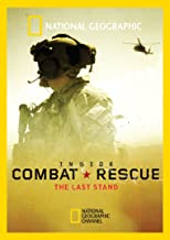 National Geographic - Inside Combat Rescue : The Last Stand