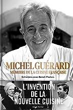 Livres Michel Guérard: Mémoire de la cuisine française - Entretiens avec Benoît Peeters PDF