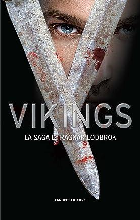 Vikings. La saga di Ragnar Lodbrok (Fanucci Editore)