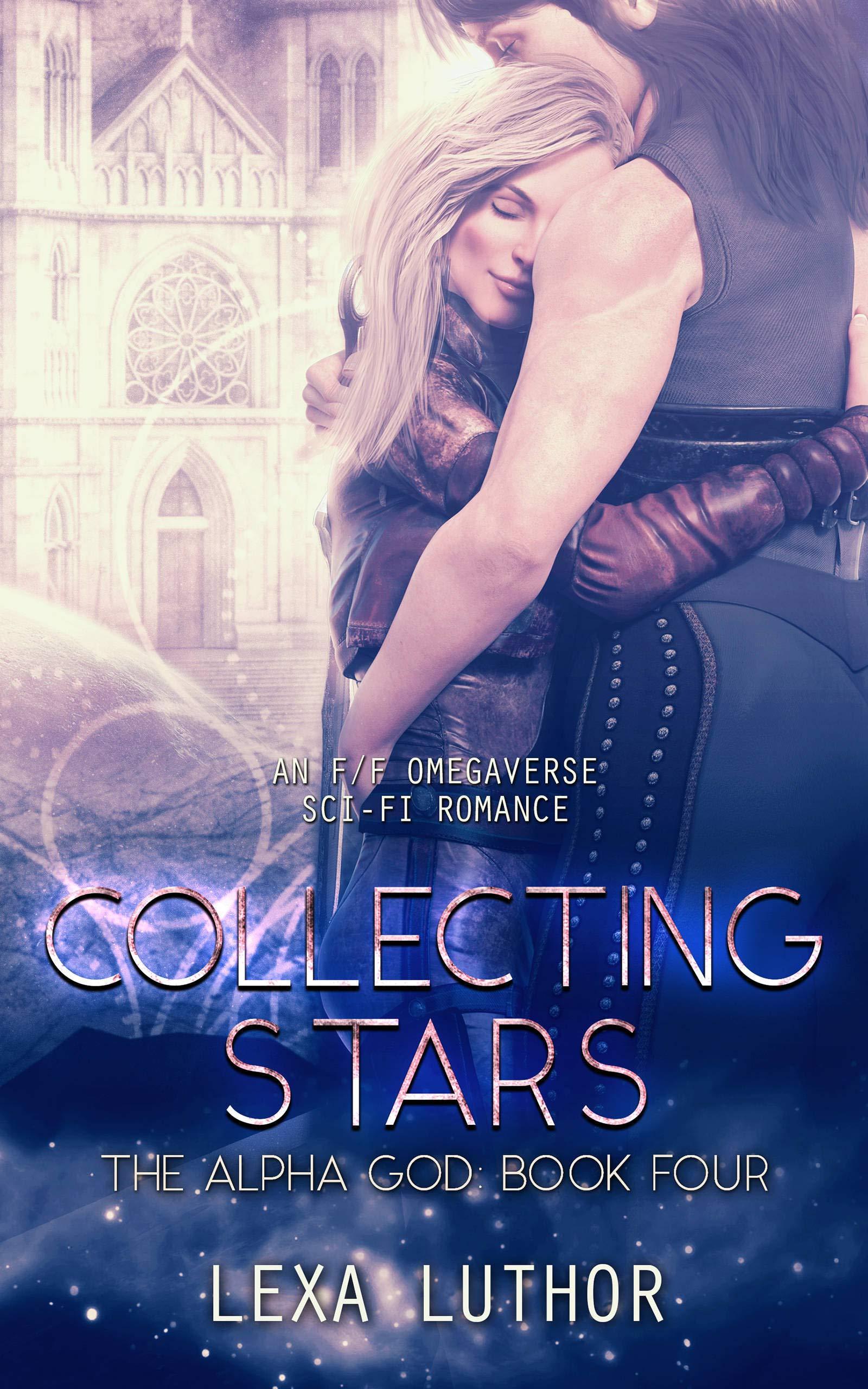 Collecting Stars: An F/F Omegaverse Sci-Fi Romance (The Alpha God Book 4)