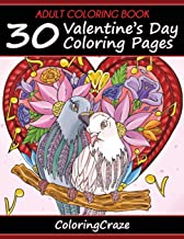 Adult Coloring Book: 30 Valentine's Day Coloring Pages, Coloring Books For Adults Series By ColoringCraze (I Love You Collection)