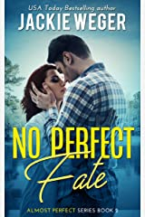 No Perfect Fate (Almost Perfect) Kindle Edition