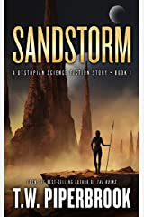 Sandstorm: A Dystopian Science Fiction Story (The Sandstorm Series Book 1) Kindle Edition