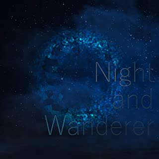 Night and Wanderer