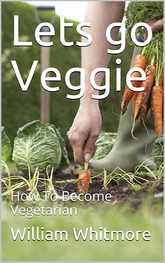 Lets go Veggie:  How To Become Vegetarian (English Edition)