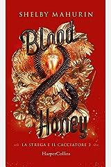 Blood and Honey (Edizione Italiana) (La strega e il cacciatore Vol. 2) (Italian Edition) Format Kindle