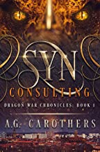 SYN Consulting (Dragon War Chronicles Book 1)