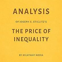 Analysis of Joseph E. Stiglitz's The Price of Inequality