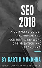SEO 2018 - A COMPLETE GUIDE COVERING TECHNICAL SEO, CONTENT & KEYWORD OPTIMIZATION, BACKLINKS, FREE SEO TOOLS