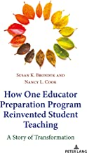 How One Educator Preparation Program Reinvented Student Teaching: A Story of Transformation