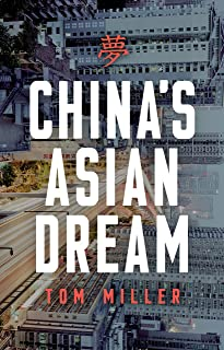 China's Asian Dream: Empire Building along the New Silk Road
