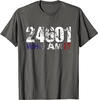 24601 Who Am I? T Shirt