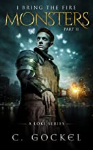 Monsters : I Bring the Fire Part II (A Loki Series) (English Edition)