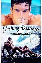 Clashing Destinies: (Aloha Babe Series, book 5) Kindle Edition