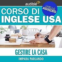 Gestire la casa (Impara parlando): Inglese USA - Livello avanzato