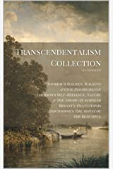 Transcendentalism Collection (Illustrated): Thoreau's Walden, Walking & Civil Disobedience, Emerson's Self-Reliance, Nature & The American Scholar, Bryant's Thanatopsis, Hawthorne's Artist Kindle Edition