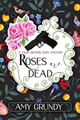 Roses Are Dead: A Twin Sisters Cozy Mystery - Book 1 Kindle Edition