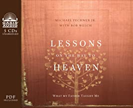 Lessons on the Way to Heaven (Library Edition): What My Father Taught Me