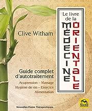 LE LIVRE DE LA MEDECINE ORIENTALE: GUIDE COMPLET D AUTOTRAITEMENT (MACRO EDITIONS)