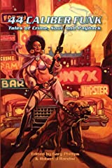 44 Caliber Funk: Tales of Crime, Soul, and Payback Kindle Edition