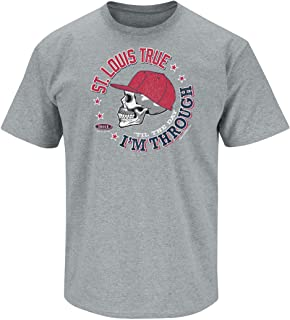 Smack Apparel St. Louis Baseball Fans. St Louis True 'Til The Day I'm Through Gray T-Shirt (Sm-5X)