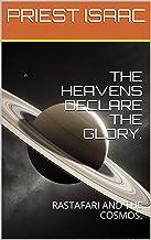 THE HEAVENS DECLARE THE GLORY.: RASTAFARI AND THE COSMOS. (E-Z-2 Reed Books Book 3) (English Edition)
