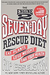 Engine 2 Seven-Day Rescue Diet: Eat Plants, Lose Weight, Save Your Health Paperback