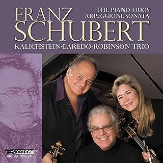 Franz Schubert: The Piano Trios and Arpeggione Sonata