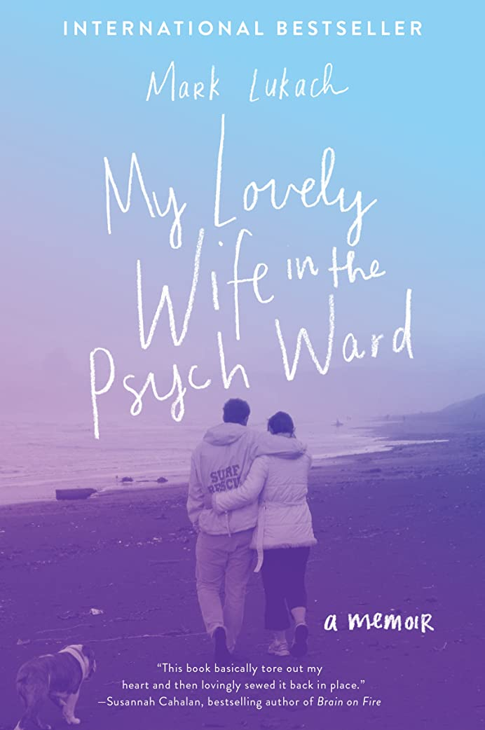 変化する地上の言及するMy Lovely Wife in the Psych Ward: A Memoir (English Edition)