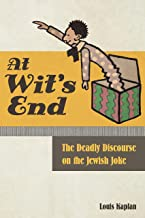 At Wit's End: The Deadly Discourse on the Jewish Joke