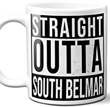 Straight Outta South Belmar Souvenir Gift Mug. I Love City Town USA Lover Coffee Unique Tea Cup Men Women Birthday Mothers Day Fathers Day Christmas. 11 oz.
