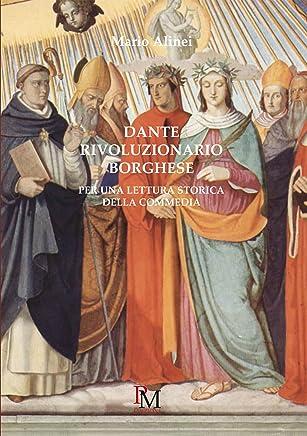 Dante rivoluzionario borghese: Per una lettura storica della Commedia