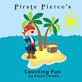 Pirate Pierce's Counting Fun: A fun pirate themed counting adventure for boys and girls of all ages. Join Pirate Pierce in counting the sea animals. Makes a great gift. (English Edition)
