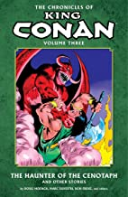 The Chronicles of King Conan Volume 3: The Haunter of the Cenotaph and Other Stories