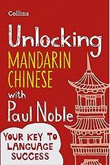 Unlocking Mandarin Chinese with Paul Noble Kindle Edition