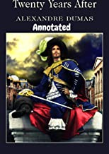 Twenty Years After [BOOK 2: ANNOTATED]: (HISTORICAL ROMANTIC NOVEL)
