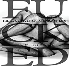 F**ked: The Gay Lives of Straight Men
