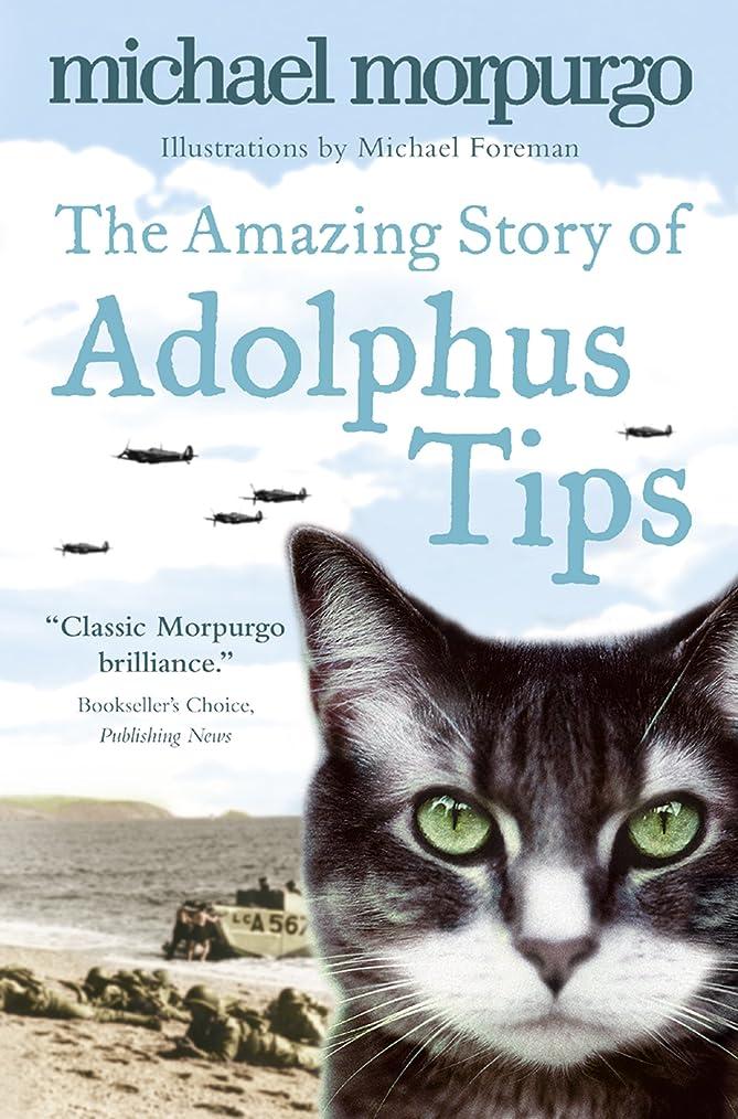 膿瘍批評却下するThe Amazing Story of Adolphus Tips (English Edition)