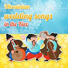 Ukrainian Wedding Songs in the Kiev