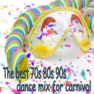 The Best 70s 80s 90s Dance Mix for Carnival