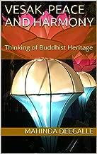 Vesak, Peace and Harmony: Thinking of Buddhist Heritage